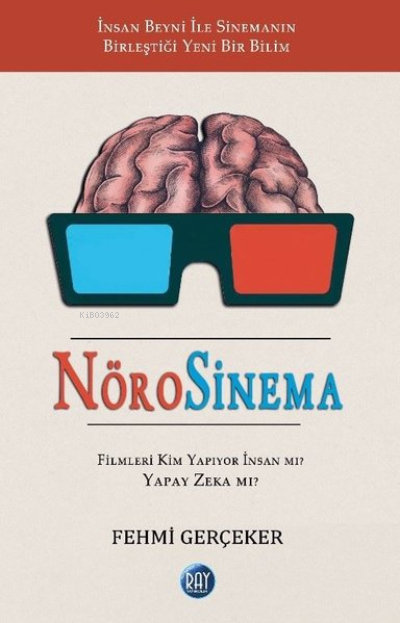 NöroSinema; Filmleri Kim Yapıyor İnsan mı? Yapay Zeka mı?