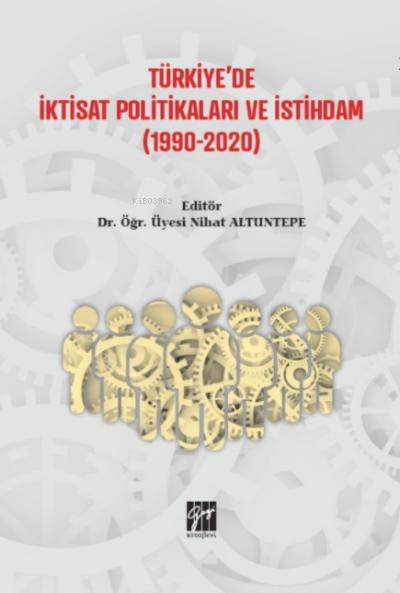 Türkiye'de İktisat Politikaları ve İstihdam (1990 - 2020)
