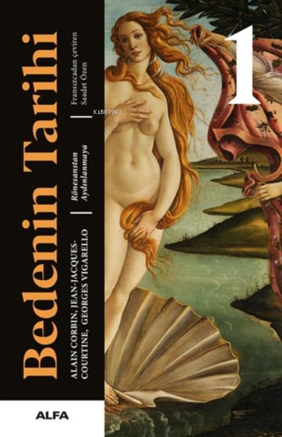 Bedenin Tarihi 1;Rönesanstan Aydınlanmaya