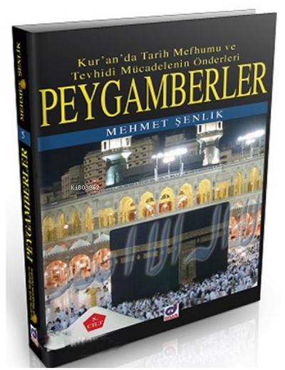 Peygamberler 3. Cilt;Kur'an'da Tarih Mefhumu ve Tevhidi Mücadelenin Önderleri