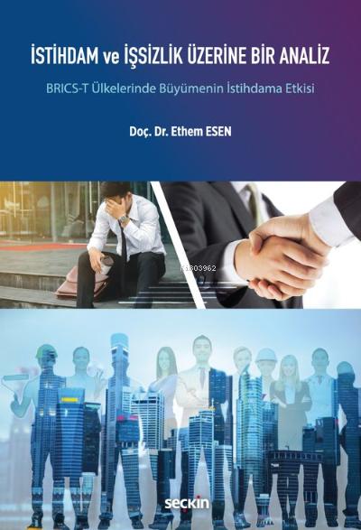 İstihdam ve İşsizlik Üzerine Bir Analiz;BRICS-T Ülkelerinde Büyümenin İstihdama Etkisi