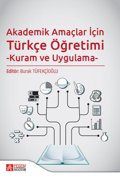 Akademik Amaçlar İçin Türkçe Öğretimi - Kuram ve Uygulama
