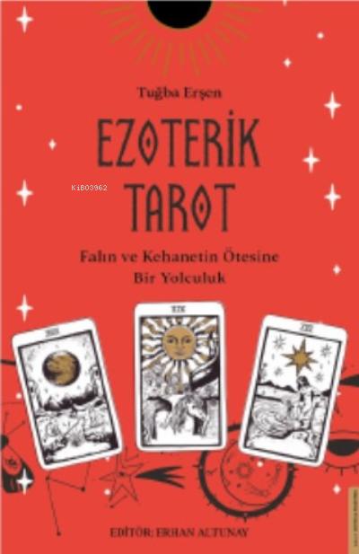 Ezoterik Tarot;Falın ve Kehanetin Ötesine Bir Yolculuk