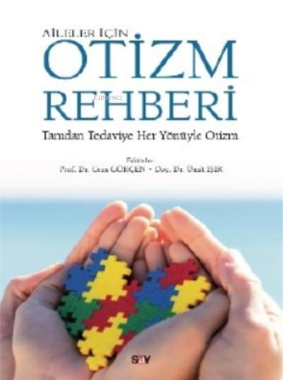 Aileler İçin Otizm Rehberi;Tanıdan Tedaviye Her Yönüyle Otizm