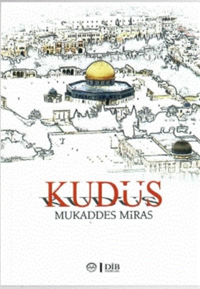 Kudüs;Mukaddes Miras