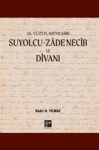 18 Yüzyıl Hattat Şairi Suyolcu-zadenecib Ve Divanı
