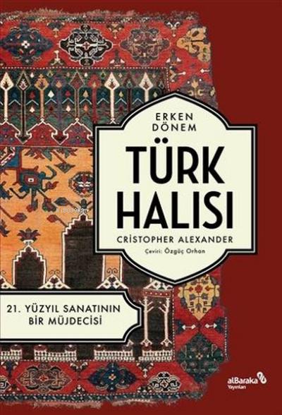 Erken Dönem Türk Halısı;21. Yüzyıl Sanatının Bir Müjdecisi
