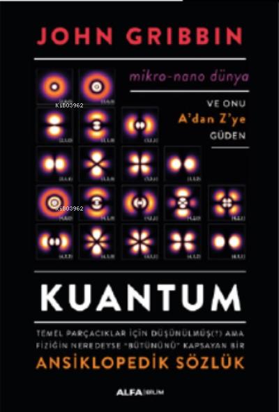 Kuantum ;Temel Parçacıklar İçin Düşünülmüş Ama Fiziğin Neredeyse