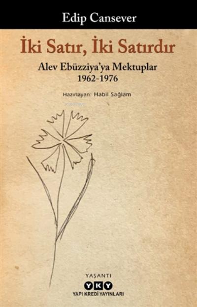 İki Satır, İki Satırdır;Alev Ebüzziya'ya Mektuplar 1962-1976