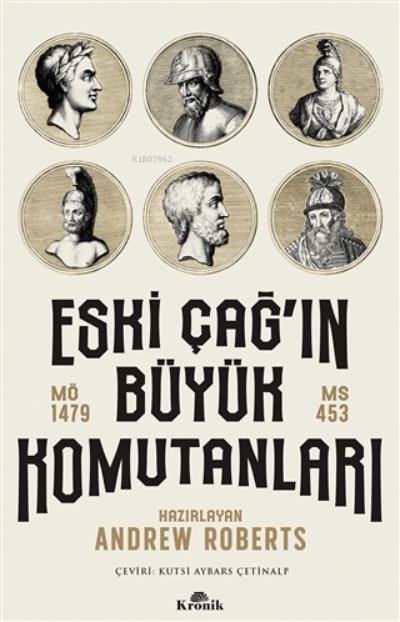 Eski Çağ'ın Büyük Komutanları;MÖ 1479 - MS 453