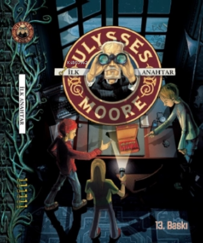 Ulysses Moore 6 - İlk Anahtar