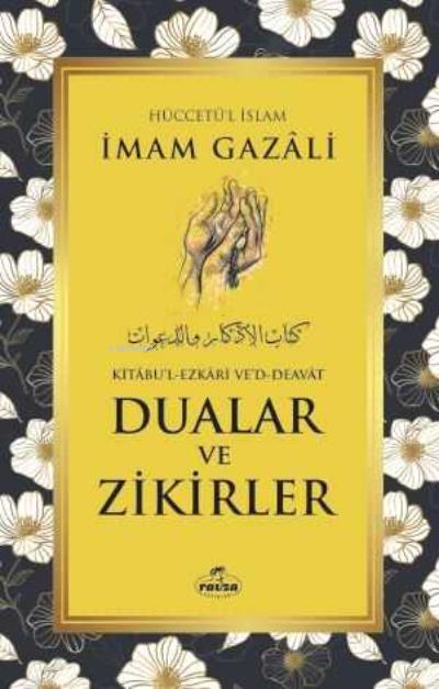 Dualar ve Zikirler - Kitabu'l Ezkari Ved Deavat