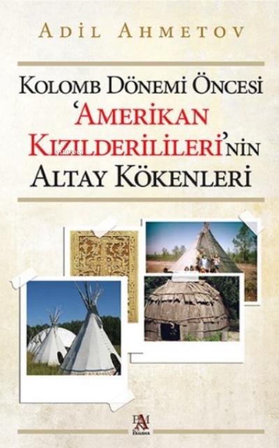 Kolomb Dönemi Öncesi Amerikan Kızılderilileri'nin Altay Kökenleri