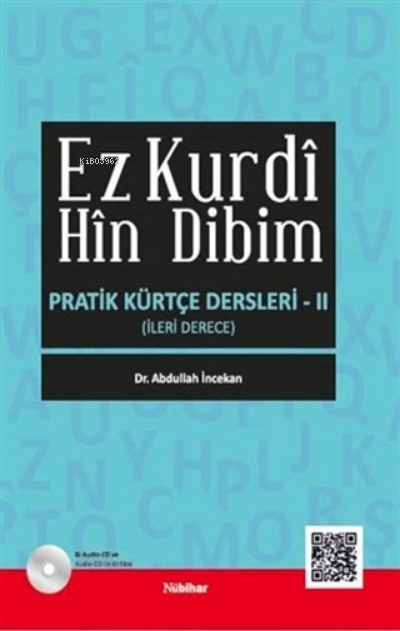 Ez Kurdi Hin Dibim - Pratik Kürtçe Dersleri 2;İleri Derece