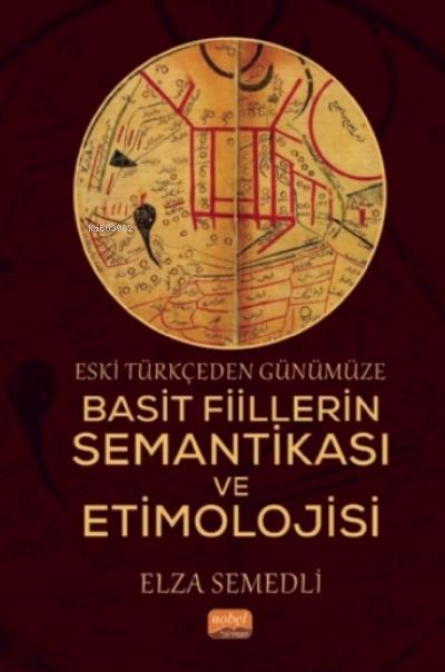 Eski Türkçeden Günümüze Basit Fiillerin Semantikası Ve Etimolojisi