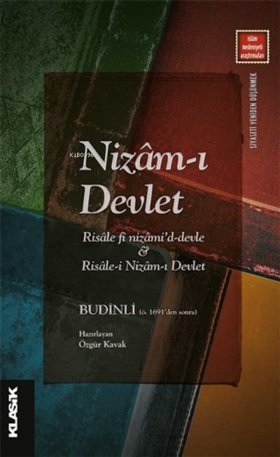 Nizâm-ı Devlet;Risale fi Nizami'd-Devle İle Risale-i Nizam-ı Devlet - Budinli (Ö. 1691'den Sonra)