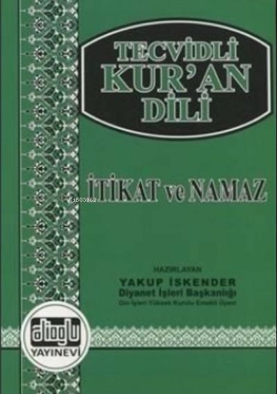 Tecvidli Kur'an Dili - İtikat ve Namaz