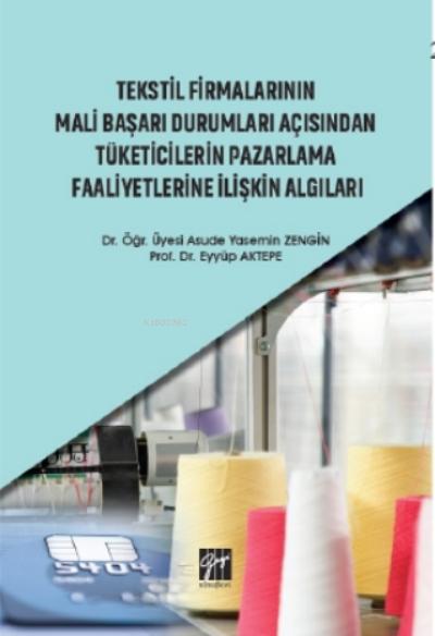 Tekstil Firmalarının Mali Başarı Durumları Açısından Tüketicilerin Pazarlama Faaliyetlerine İlişkin Algıları