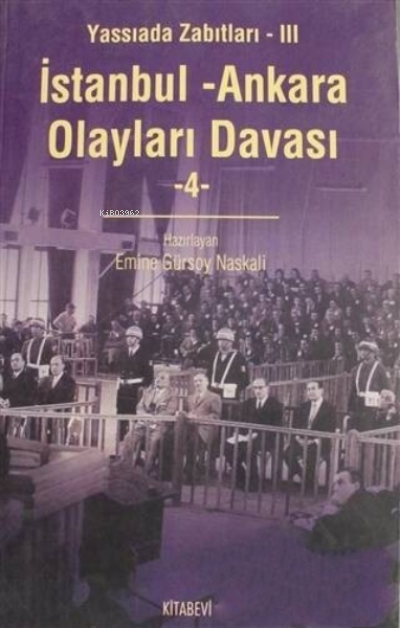İstanbul - Ankara Olayları Davası Cilt: 4