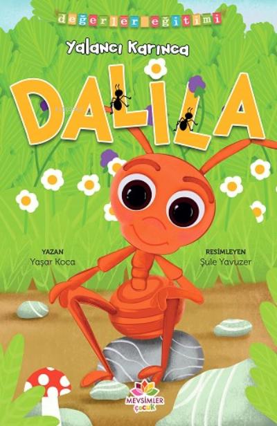 Yalancı Karınca Dalila;Değerler Eğitimi (Yalan Söylememek)