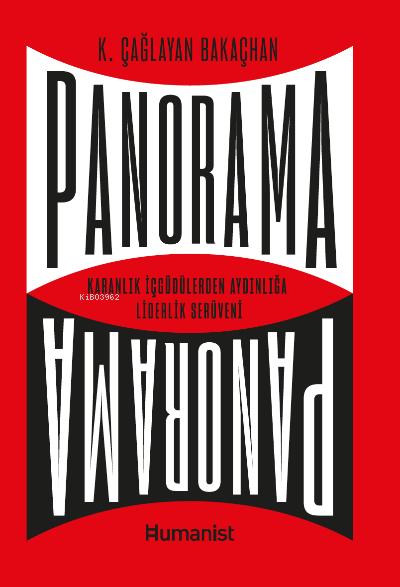 Panorama;Karanlık İçgüdülerden Aydınlığa Liderlik Serüveni