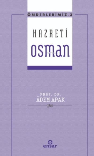 Önderlerimiz Serisi 3- Hazreti Osman
