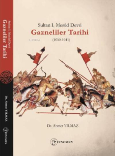 Sultan I. Mesûd Devri Gazneliler Tarihi (1030-1041)