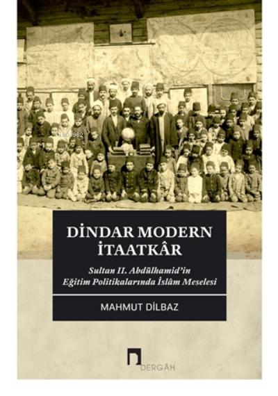 Dindar Modern İtaatkar;Sultan 2. Abdülhamid'in Eğitim Politikalarında İslam Meselesi