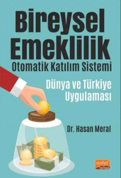 Bireysel Emeklilik Otomatik Katılım Sistemi: Dünya ve Türkiye Uygulaması