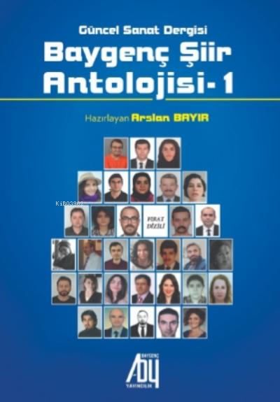 Baygenç Şiir Antolojisi - 1;Güncel Sanat Dergisi