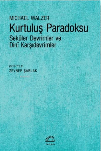 Kurtuluş Paradoksu;Seküler Devrimler ve Dini Karşıdevrimler