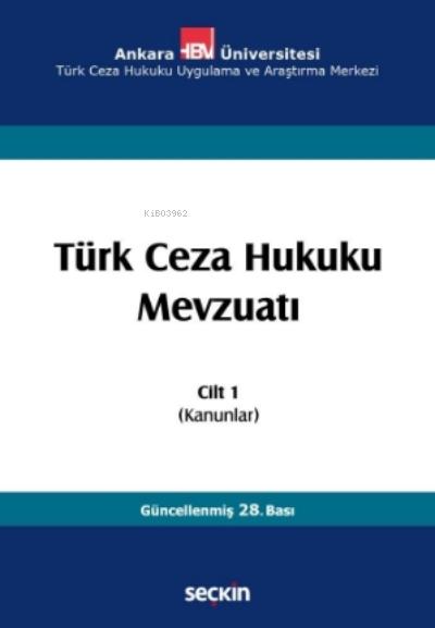 Türk Ceza Hukuku Mevzuatı Cilt:1;( Kanunlar )