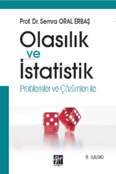 Olasılık ve İstatistik Problemler ve Çözümleri ile