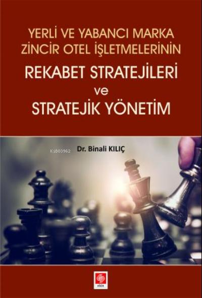 Yerli Ve Yabancı Marka Zincir Otel İşlt.rekabet Stratejileri Ve Stratejik Yönetim