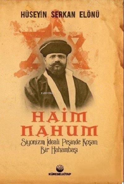 Haim Nahum;Siyonizm İdeali Peşinde Koşan Bir Hahambaşı