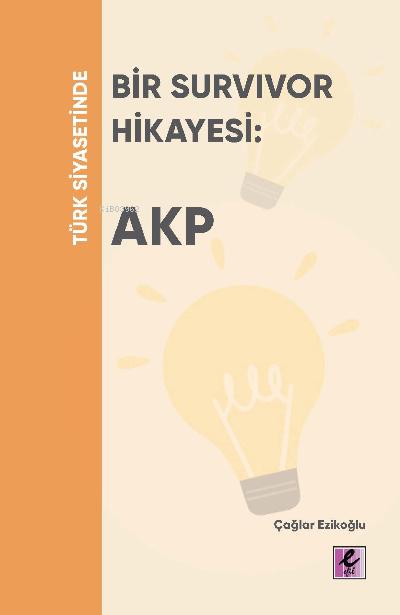 Türk Siyasetinde Bir Survivor Hikayesi: AKP