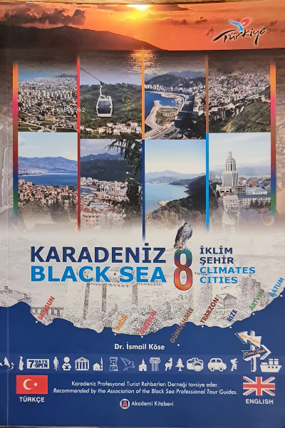 Karadeniz : Sekiz iklim, sekiz şehir : (Paflagonya, Pontus ve Kolkhis) ;Black Sea : Eight climate, eight cities : (Paplaghonia, Pontus and Colchis)