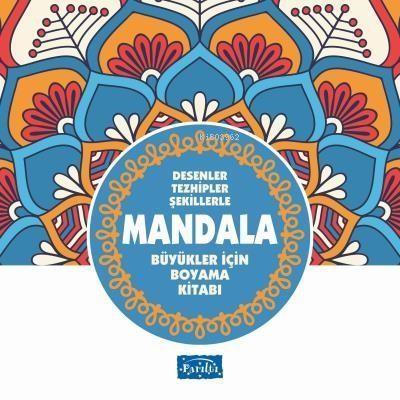 Desenler Tezhipler Şekillerle Mandala - Mavi Kitap Büyükler İçin Boyama Kitabı