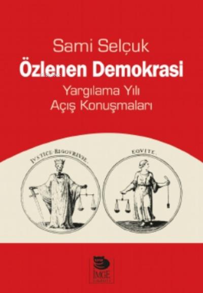 Özlenen Demokrasi;Yargılama Yılı Açış Konuşmaları