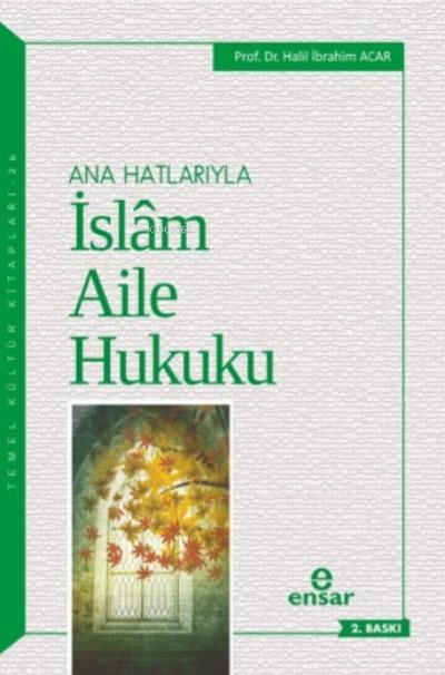 Anahatlarıyla İslam Aile Hukuku