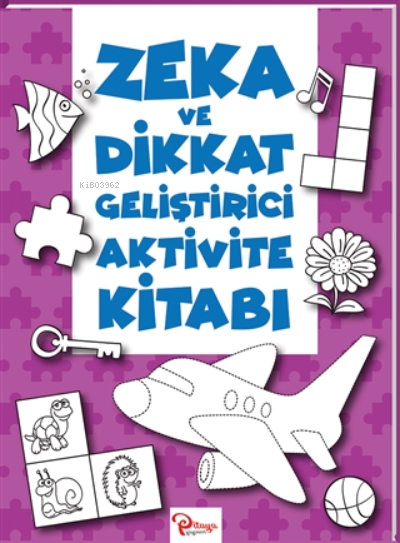 Zeka Ve Dikkat Geliştirici Aktivite Kitabı
