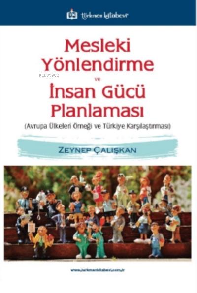 Mesleki Yönlendirme ve İnsan Gücü Planlaması;Avrupa Ülkeleri Örneği ve Türkiye Karşılaştırması