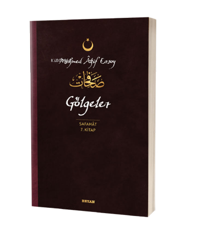 Gölgeler - Safahat 7. Kitap;( Osmanlıca, Latince ve Günümüz Türkçesi )
