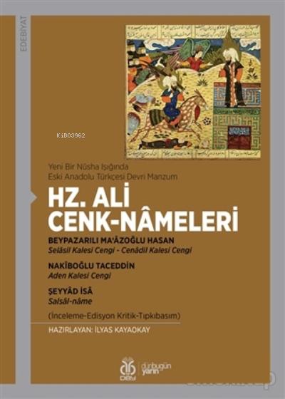 Yeni Bir Nüsha Işığında Eski Anadolu Türkçesi Devri Manzum - Hz. Ali Cenk-Nameleri
