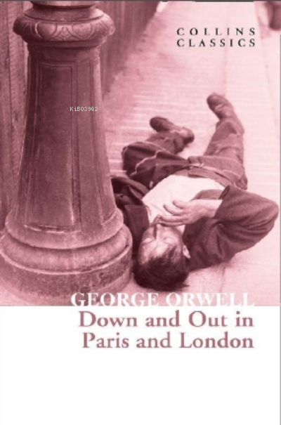 Down and Out in Paris and London ( Collins Classics )