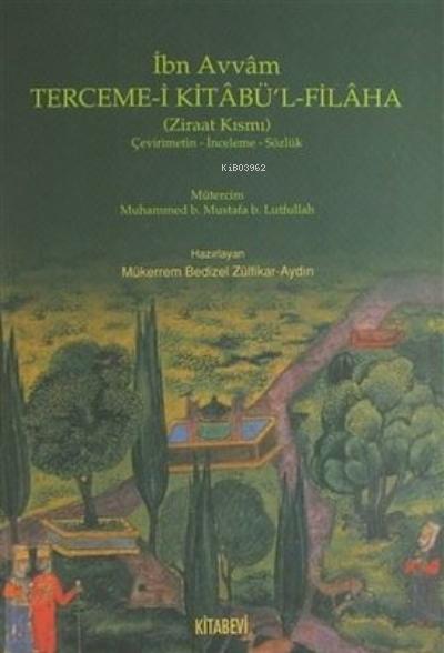 Terceme-i Kitabü'l - Filaha (Ziraat Kısmı)