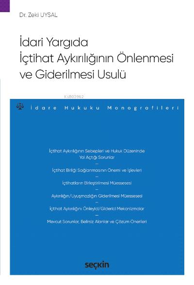 İdari Yargıda İçtihat Aykırılığının Önlenmesi ve Giderilmesi Usulü;- İdare Hukuku Monografileri -