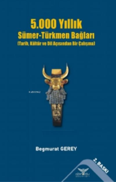 5000 Yıllık Sümer-Türkmen Bağları