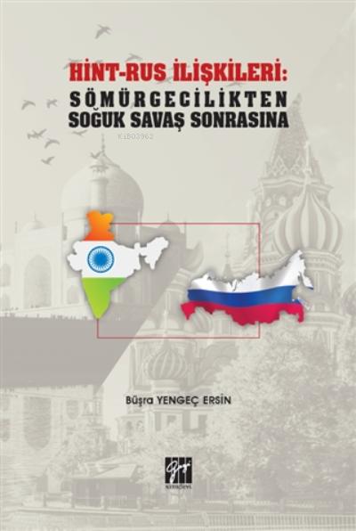 Hint-rus İlişkileri: Sömürgecilikten Soğuk Savaş Sonrasına