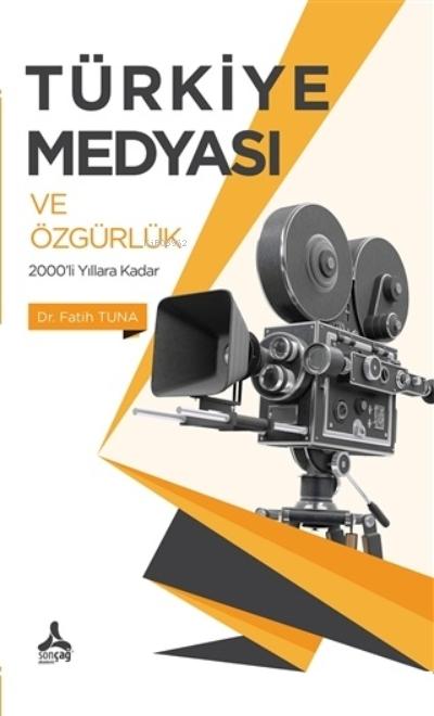 Türkiye Medyası ve Özgürlük 2000'li Yıllara Kadar